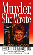 Murder, She Wrote: Murder in Moscow (Murder She Wrote Book 10)
