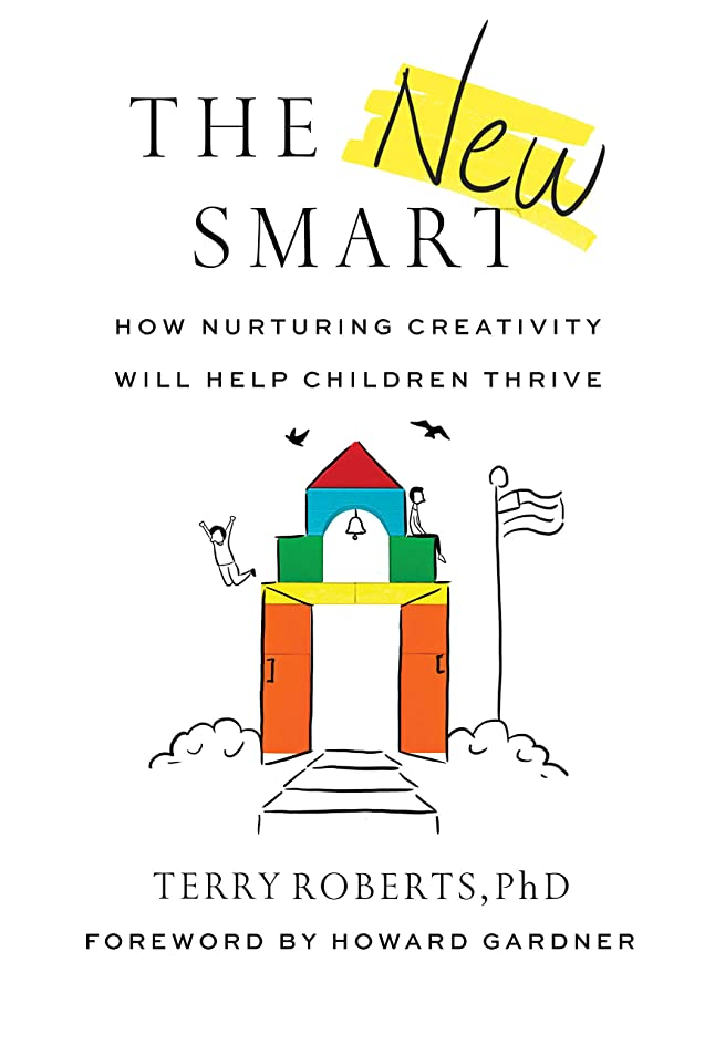 聴くブレス順応性のあるThe New Smart: How Nurturing Creativity Will Help Children Thrive (English Edition)