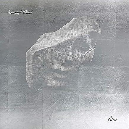Daniel Wohl - État (2019) LEAK ALBUM