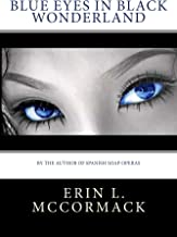 Blue Eyes in Black Wonderland (English Edition)