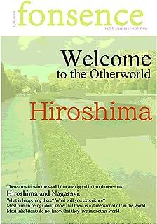 "fonsence: vol.6summersolstice""WelcometotheOtherworld,Hiroshima"" (fonsence first issue) (English Edition)"