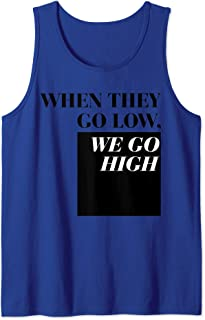 Feminist Political Anti Racism When They Go Low We Go High Tank Top