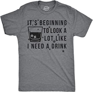 Mens It's Beginning to Look A Lot Like I Need A Drink Funny Tshirt for Guys