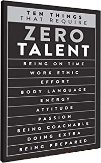 Ten Things That Require Zero Talent Motivational Inspirational Canvas Print Wall Decor Office Classroom Gym Cubicle College Dorm Dreamers Encouragement Stretched and Framed Ready to Hang (16 X 24 in)