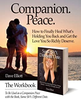 Companion. Peace.: The Workbook To Be Used as a Companion Piece with the Book, Same Sh*t. Different Date.