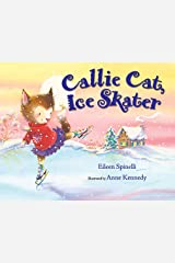 Callie Cat, Ice Skater Kindle Edition