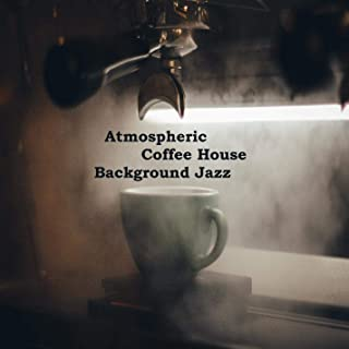 Atmospheric Coffee House Background Jazz