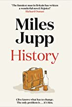 History: The hilarious, unmissable novel from the brilliant Miles Jupp