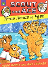 Scout And Ace: Three Heads To Feed