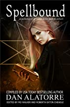 Spellbound: A horror anthology with 27 stories from 16 authors (The Box Under The Bed Book 4)