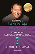 La ventaja del ganador: El poder de la educación financiera / Unfair Advantage. The power of Financial Education