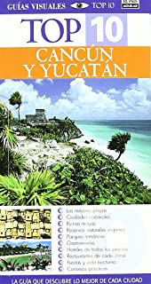 CANCUN Y YUCATAN TOP TEN 2007 (Top 10 Guias Visuales)