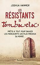 Les résistants de Tombouctou: Prêts à tout pour sauver les manuscrits les plus précieux du monde (French Edition)