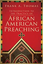 Best introduction to the practice of african american preaching Reviews