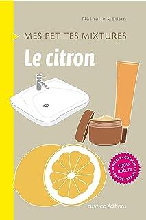 Le citron (Mes petites mixtures) (French Edition)