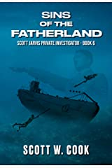 Sins of the Fatherland: A Florida Action Adventure Novel (Scott Jarvis Private Investigator Book 6) Kindle Edition
