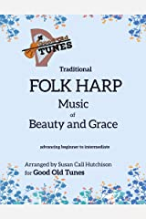 Traditional FOLK HARP Music of Beauty and Grace (Good Old Tunes Harp Music) Kindle Edition