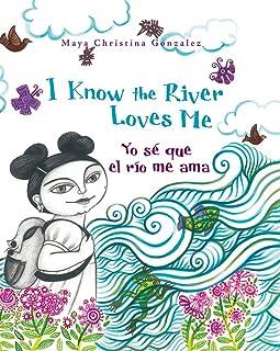 I Know the River Loves Me / Yo Sé Que El Rìo Me Ama