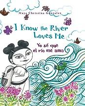 I Know the River Loves Me / Yo se que el rio me ama (English and Spanish Edition)