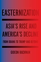 Easternization: War and Peace in the Asian Century