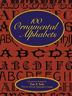 100 Ornamental Alphabets (Lettering, Calligraphy, Typography)