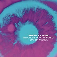Kubrick's Music: Selections From The Films Of Stanley Kubrick /Various