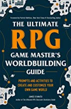 The Ultimate RPG Game Master's Worldbuilding Guide: Prompts and Activities to Create and Customize Your Own Game World (Th...