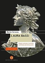 Scaricare Libri Laura Bassi. Donne, genere e scienza nell'Italia del Settecento PDF