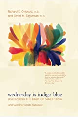 Wednesday Is Indigo Blue: Discovering the Brain of Synesthesia Kindle Edition