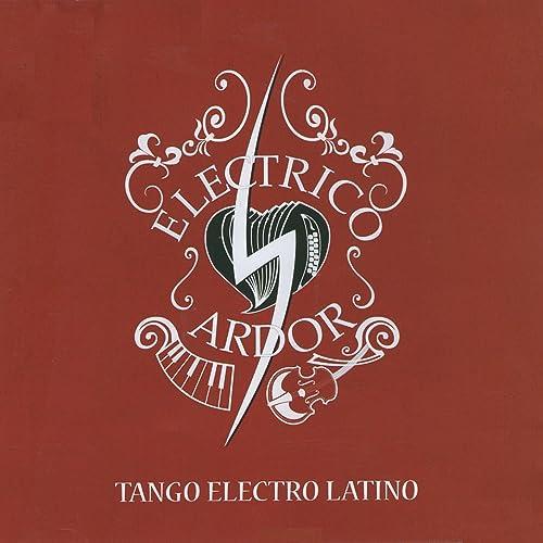 Tango electro latino by eléctrico ardor on amazon music amazon. Com.