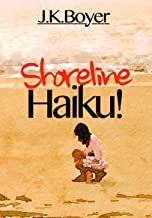 Shoreline Haiku!: an enchantingly illustrated children's story told through short, impressionistic poetry (Early Reader Book, preschool through ages 6-8)