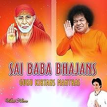 Sai Baba Bhajans Guru Kirtans Mantras