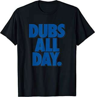 dubs all day t shirt
