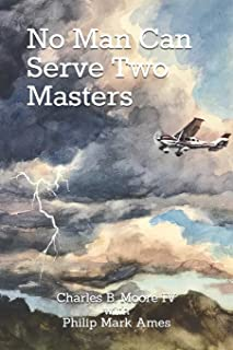 No Man Can Serve Two Masters