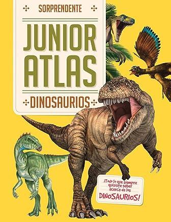 Sorprendente: Junior atlas: Dinosaurios