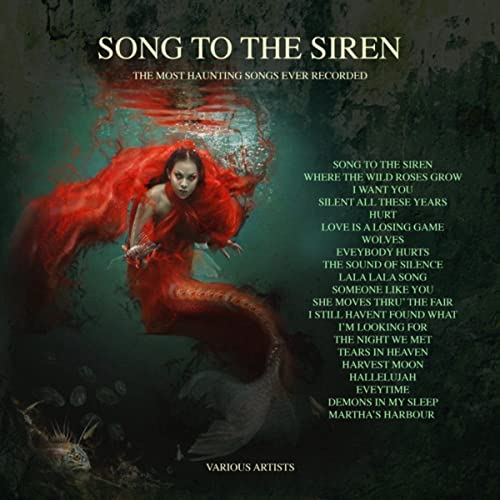 Song To The Siren - The Most Haunting Songs Ever Recorded by