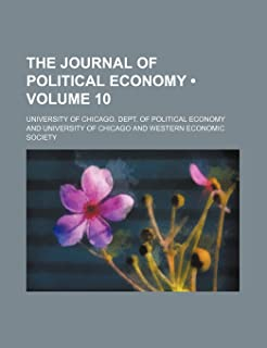 The Journal of Political Economy (Volume 10)