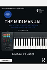 The MIDI Manual: A Practical Guide to MIDI within Modern Music Production (Audio Engineering Society Presents) Kindle Edition