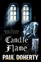 Candle Flame: A novel of Mediaeval London featuring Brother Athelstan (A Brother Athelstan Medieval Mystery Book 13)