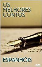Os Melhores Contos Espanhóis (Col. Melhores Contos)