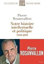 Notre histoire intellectuelle et politique - 1968-2018 (Les Livres du nouveau monde)