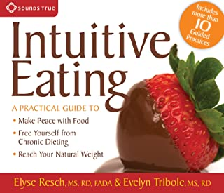 Intuitive Eating: A Practical Guide to Freedom from Chronic Dieting