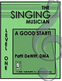 The Singing Musician Level 1 (A Good Start) Unison Student Edition by Patti DeWitt DMA (2004-08-02)