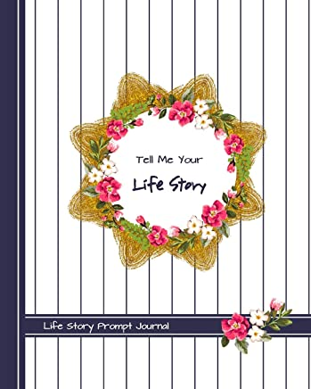 Tell Me Your Life Story: An Interview With My Mother Life Story Prompt Journal