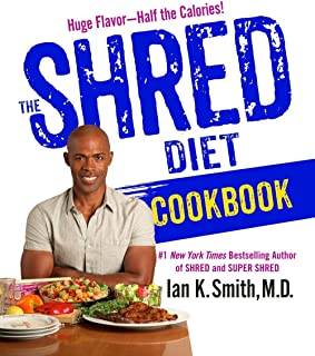 The Shred Diet Cookbook: Huge Flavors - Half the Calories