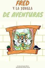 Fred y La Jungla de Aventuras (Spanish Edition)