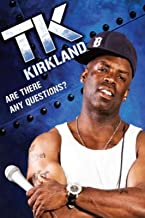 TK Kirkland: Are There Any Questions?