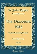 The Decanois, 1923, Vol. 10: Stephen Decatur High School (Classic Reprint)