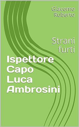 Ispettore Capo Luca Ambrosini: Strani furti
