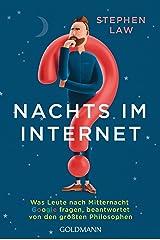 Nachts im Internet: Was Leute nach Mitternacht Google fragen, beantwortet von den größten Philosophen (German Edition) Kindle Edition